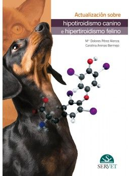 Actualización sobre hipotiroidismo canino e hipertiroidismo felino