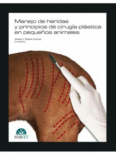 Manejo de heridas y principios de cirugía plástica en pequeños animales