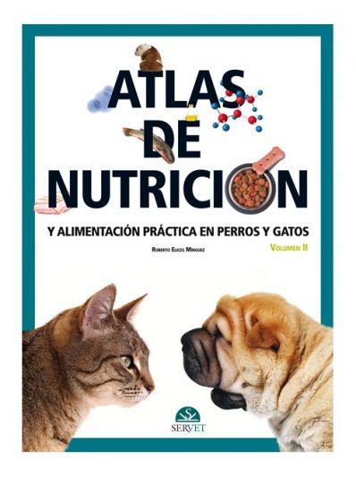Atlas de nutrición y alimentación práctica en perros y gatos Vol II