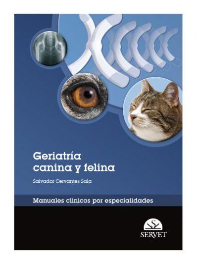 Geriatría canina y felina. Manuales clínicos por especialidades
