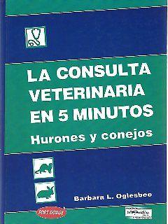 La consulta veterinaria en 5 minutos: Hurones y conejos