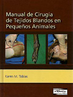Manual de cirugía de tejidos blandos en pequeños animales