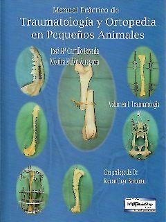 Manual práctico de traumatologia y ortopedia en pequeños animales