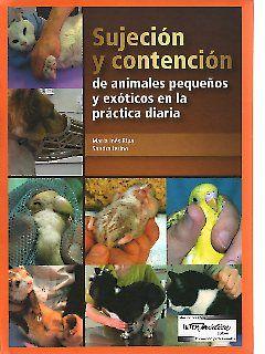 Sujeción y contención de animales pequeños y exóticos en la práctica diaria