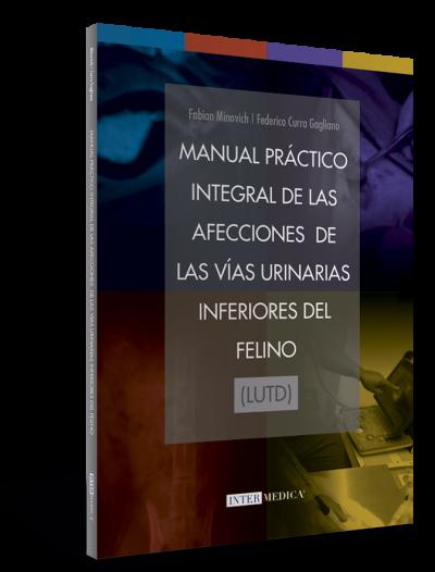 Manual práctico integral de las afecciones de las vías urinarias inferiores del felino (LUTD)