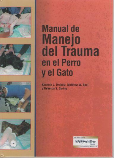 Manual de manejo del trauma en el perro y el gato