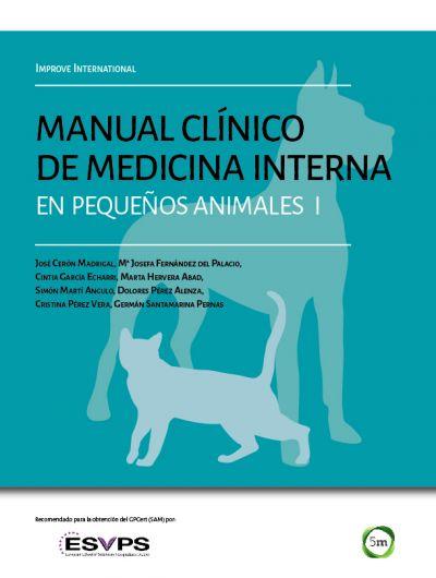 Manual clínico de medicina interna en pequeños animales.Improve International. Vol. 1