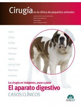 El aparato digestivo. CASOS CLÍNICOS. Cirugía en la clínica de pequeños animales