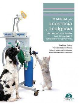 Manual de anestesia y analgesia de pequeños animales con patologías o condiciones específicas