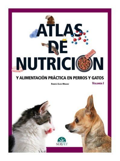 Atlas de nutrición y alimentación práctica en perros y gatos Vol I