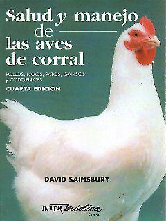 Salud y manejo sanitario de las aves de corral: pollos, pavos, patos, gansos y codornices