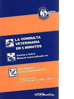 La Consulta Veterinaria en 5 minutos. Manual especializado en desórdenes musculoesqueléticos