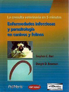 La consulta veterinaria en 5 minutos: Enfermedades infecciosas y parasitologia en Pequeños Animales