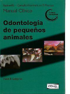 Consulta veterinaria en 5 minutos. Manual Clínico. Odontología de pequeños animales