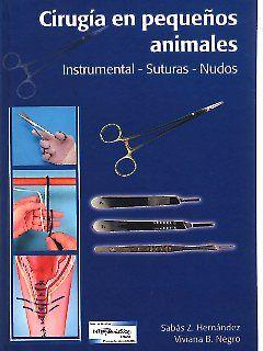 Cirugía en pequeños animales: Instrumental, suturas, nudos