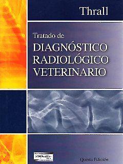 Tratado de diagnóstico radiológico veterinario