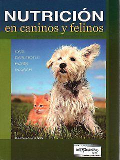 Nutrición en caninos y felinos. Para los especialistas en animales de compañia