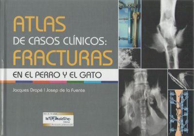 Atlas de casos clínicos: Fracturas en el perro y el gato