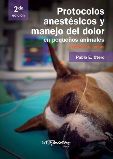 Protocolos anestésicos y manejo del dolor en pequeños animales