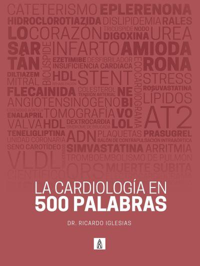 LA CARDIOLOGÍA en 500 palabras