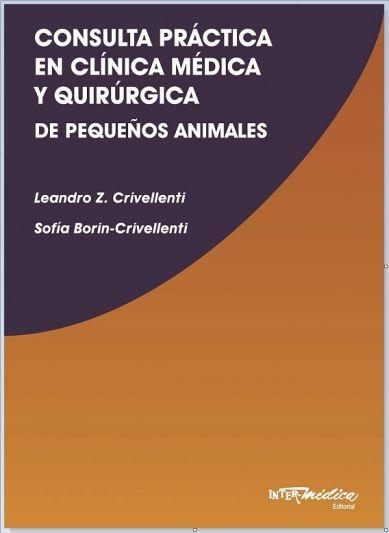 Consulta practica en clinica medica y quirurgica de pequeños animales
