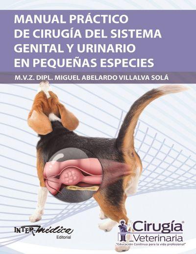 Manual practico de cirugia del sistema genital y urinario en pequeñas especies